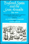 England, Spain and the Gran Armada, 1585-1604: Essays from the Anglo-Spanish Conferences, Lonand and Madrid, 1988