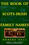 The Book of Ulster Surnames / Scots-Irish Family Names
