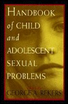 Handbook of Child and Adolescent Sexual Problems