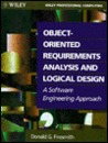 Object Oriented Requirements Analysis And Logical Design: A Software Engineering Approach