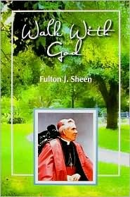 Walk with God: Wisdom and Guidance to Help Us in Our Daily Lives