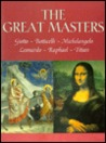The Great Masters: Giotto, Botticelli, Leonardo, Raphael, Michelangelo, Titian