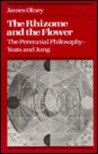 The Rhizome and the Flower: The Perennial Philosophy—Yeats and Jung