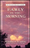 Early in the Morning: Devotions for Early Risers
