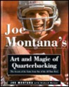 Joe Montana's Art and Magic of Quarterbacking