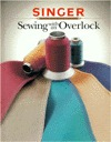 Sewing With An Overlock by Singer Sewing Company