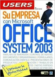 Su Empresa con Microsoft Office System 2003: Manuales USERS, en Español / Spanish