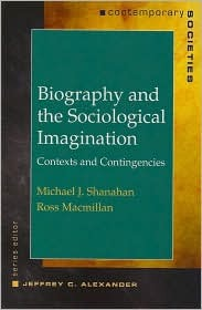 Biography and the Sociological Imagination: Contexts and Contingencies