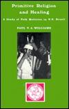 Primitive Religion and Healing: A Study of Folk Medicine in Ne Brazil