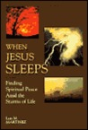 When Jesus Sleeps: Finding Spiritual Peace Amid the Storms of Life