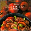 The Tomato Cookbook: More Than Sixty Easy, Imaginative Recipes