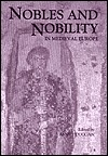 Nobles and Nobility in Medieval Europe: Concepts, Origins, Transformations