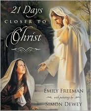 21 Days Closer to Christ by Emily Belle Freeman