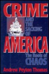 Crime And The Sacking Of America: The Roots Of Chaos