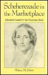 Scheherezade In The Marketplace: Elizabeth Gaskell And The Victorian Novel