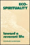 Eco-Spirituality: Toward a Reverent Life