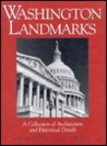 Washington landmarks: A collection of architecture and historical details
