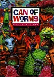 Can of Worms by Kathy MacKel