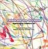 Celebrate the Scribble: Appreciating Children's Art