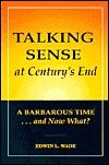 Talking Sense at Century's End