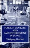 Foreign Workers & Law Enforcement in Japan