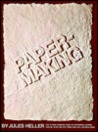 Papermaking - the white art