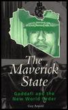 Maverick State: Gaddafi and the New World Order