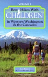 Best Hikes with Children Western Washington and the Cascades