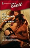 No Stopping Now (Harlequin Blaze #391)