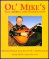 Ol' Mikes Philosophy & Foolishness