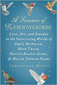 A Summer of Hummingbirds: Love, Art, and Scandal in the Intersecting Worlds of Emily Dickinson, Mark Twain , Harriet Beecher Stowe, and Martin Johnson Heade