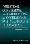 Definitions, Conversions, and Calculations for Occupational Safety and Health Professionals, Second Edition