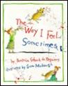 Way I Feel...Sometimes by Beatrice Schenk de Regniers