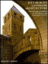 Pittsburgh's Landmark Architecture: The Historic Buildings of Pittsburgh and Allegheny County