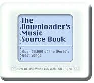 The Downloader's Music Source Book: How to Find What You Want on the Net