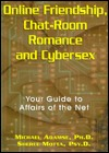 Online Friendship, Chat-Room Romance and Cybersex: Your Guide to Affairs of the Net