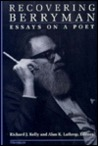Recovering Berryman: Essays on a Poet