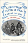 A Frontier State at War: Kansas, 1861-1865