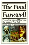 The Final Farewell: Preparing for and Mourning the Loss of Your Pet