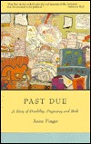 Past Due: A Story of Disability, Pregnancy and Birth