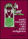 Irish Druids & Old Irish Religions by James Bonwick