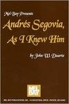 Andres Segovia as I Knew Him