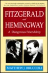 Fitzgerald and Hemingway: A Dangerous Friendship