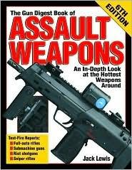 The Gun Digest Book of Assault Weapons, 6th Edition (Gun Digest Book of Assault Weapons)