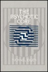The Psychotic Core