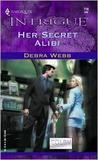 Her Secret Alibi by Debra Webb