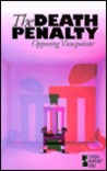 The Death Penalty: Opposing Viewpoints
