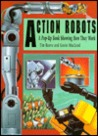 Action Robots: A Pop-Up Book Showing How They Work