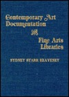 Contemporary Art Documentation And Fine Arts Libraries by Sydney Starr Keaveney