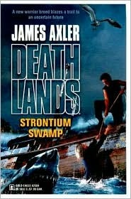 Strontium Swamp (Deathlands, #74)